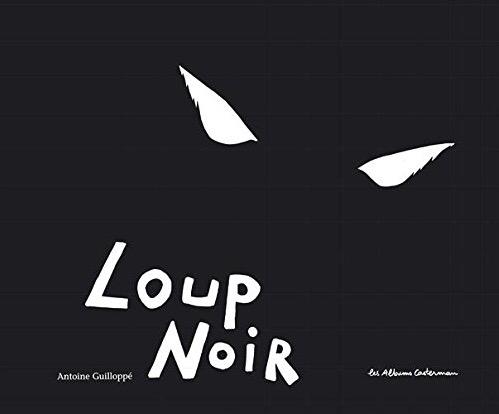 Loup noir di Antoine Guilloppé - Les Albums Casterman, 2004