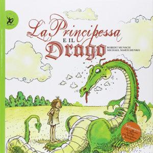 Robert Munsch e Michael Martchenzo, La Principessa e il Drago, EDT-Giralangolo, 2014