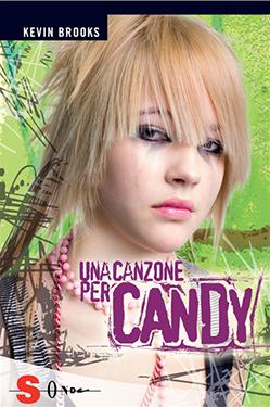 Kevin Brooks, Una canzone per Candy, Casale Monferrato, Sonda, 2010